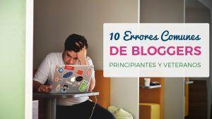 10 errores comunes de bloggers principiantes (y veteranos)