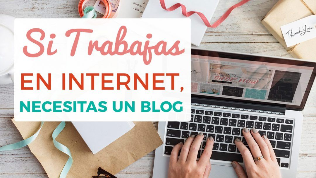 Por Que Necesitas Un Blog