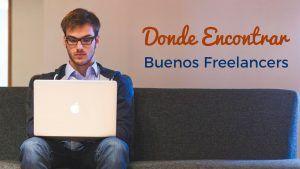 Donde Encontrar Buenos Freelancers