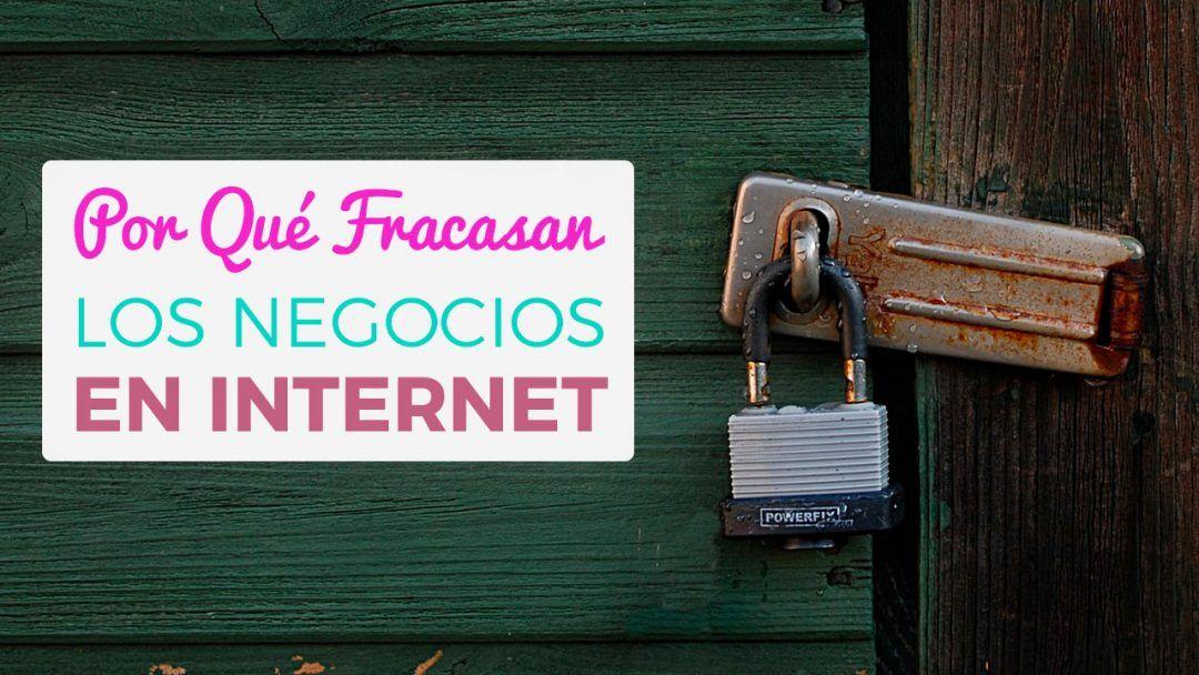 Por Qué Fracasan Los Negocios En Internet