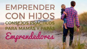 madres y padres emprendedores