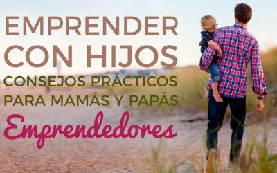 Emprender con hijos: consejos para madres y padres emprendedores