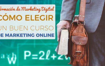 Cómo Elegir Un Buen Curso De Marketing Online