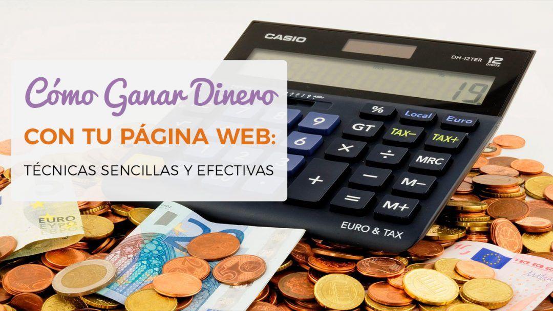 Cómo ganar dinero con tu página web  técnicas sencillas y eficaces 0897c86eeb3