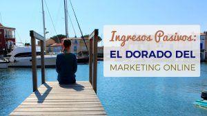 Ingresos Pasivos En El Marketing Online