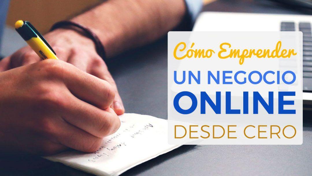 Como Emprender Un Negocio Online Desde Cero Como Crear Un Negocio