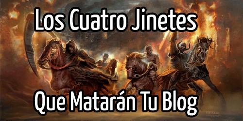 Los 4 Jinetes Del Apocalipsis Que Quieren Hundir Tu Blog